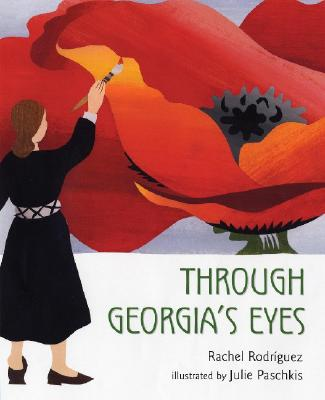 Through Georgia's Eyes By Rodriguez, Rachel Victoria/ Paschkis, Julie (ILT)