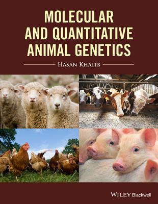 Molecular and Quantitative Animal Genetics By Khatib, Hasan